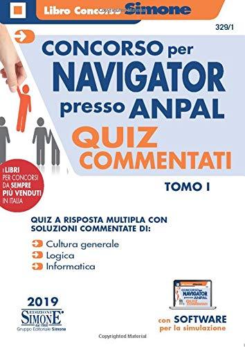 Concorso per Navigator presso l'ANPAL. Quiz commentati. Con software di simulazione TOMO I: 1