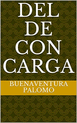 Del de con carga por Buenaventura Palomo