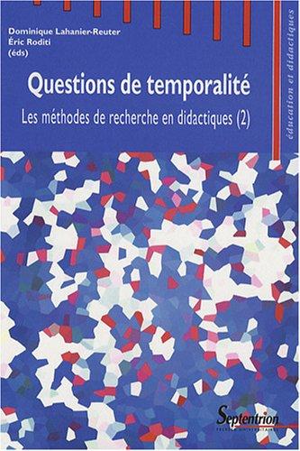 Les méthodes de recherche en didactiques : Tome 2, Questions de temporalité