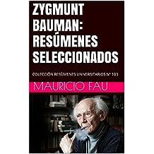 ZYGMUNT BAUMAN: RESÚMENES SELECCIONADOS: COLECCIÓN RESÚMENES UNIVERSITARIOS Nº 103 (Spanish Edition)