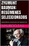 ZYGMUNT BAUMAN: RESÚMENES SELECCIONADOS: COLECCIÓN RESÚMENES UNIVERSITARIOS Nº 103