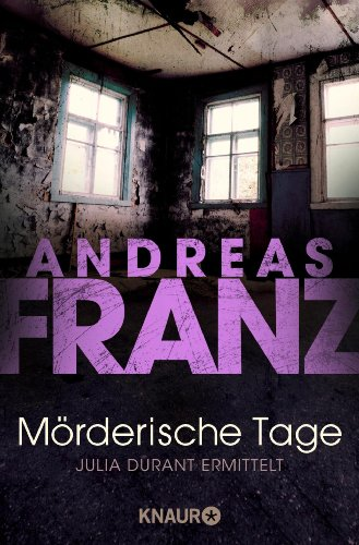 Buchseite und Rezensionen zu 'Mörderische Tage: Julia Durants schwerster Fall (Julia Durants Fall (Knaur TB) 11)' von Andreas Franz