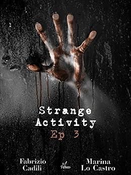 Strange Activity - Ep3 di 4 di [Cadili, Fabrizio]