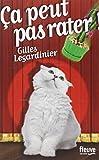 Ca peut pas rater / Gilles Legardinier   Legardinier, Gilles (1965-....). Auteur