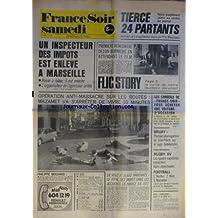 FRANCE SOIR du 07-05-1973 UN INSPECTEUR DES IMPOTS EST ENLEVE A MARSEILLE 1ERE RENCONTRE DELON - BORNICHE EN ATTENDANT LE FILM FLIC STORY OPERATION ANTI-MASSACRE SUR LES ROUTES - MAZAMET VA S'ARRETER DE VIVRE 10 MINUTES BRUAY - 1ER INTERROGATOIRE DE JEAN-PIERRE PAR LE JUGE SABLAYROLLES RUGBY XV - LES 4 CAPITAINES PRESENTENT LEURS DEMI-FINALES FOOT - NANTES - NICE ET MARSEILL