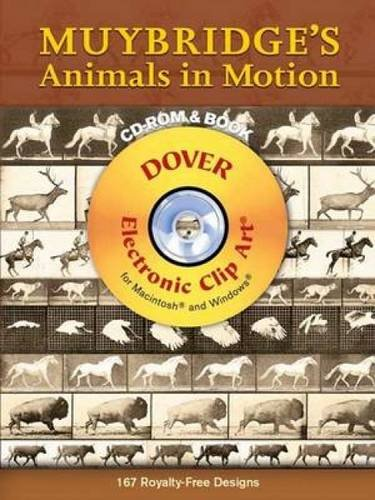 Muybridge's Animals in Motion [With CDROM] (Dover Electronic Clip Art)