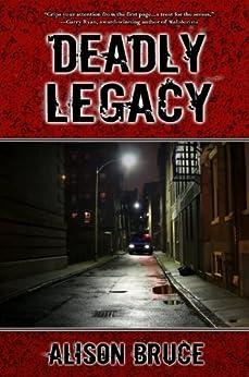 Deadly Legacy (A Carmedy & Garrett Mystery Book 1) by [Bruce, Alison]