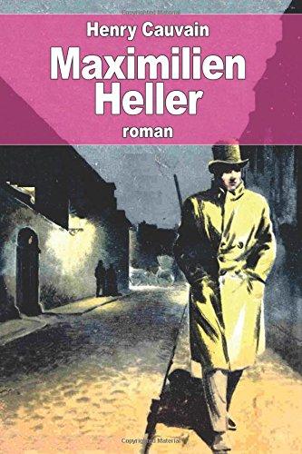 Maximilien Heller par Henry Cauvain