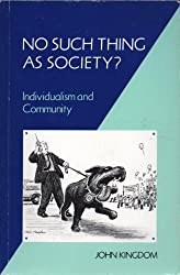 No Such Thing as Society?: Individualism and Community