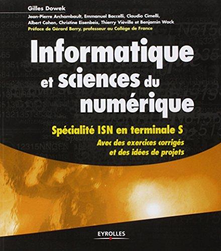 Informatique et sciences du numrique - Spcialit ISN en terminale S, avec des exercices corrigs et des ides de projets