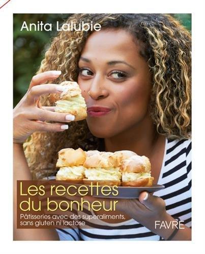 Les recettes du bonheur par Anita Lalubie