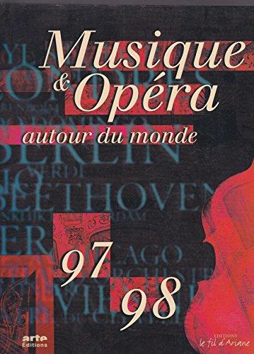 Musique & opéra autour du monde : Edition 1997-1998
