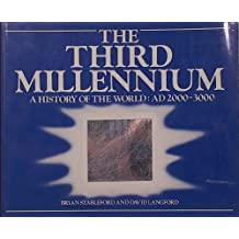 The Third Millennium: A History of the World : Ad 2000-3000
