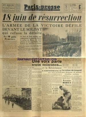 PARIS PRESSE SPORTIVE du 19-06-1945 18 JUIN DE RESURRECTION - L'ARMEE DE LA VICTOIRE DEFILE DEVANT LE SOLDAT QUI REFUSA LA DEFAITE - DE GAULLE ET LE SULTAN DU MAROC - A LA RADIO - UNE VOIX PARLE 3 MINUTES ET LA RESISTANCE COMMENCE PAR EVE CURIE - CRISE AIGUE EN BELGIQUE - LE RETOUR DE LEOPOLD - ASSANE DIOUF RECONQUIERT SUR CHARRON LE TITRE DE CHAMPION DE FRANCE DE BOXE DES MOYENS