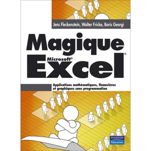 Magique Excel: Applications mathématiques, financières et graphiques sans programmation