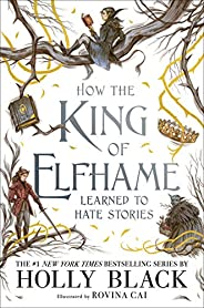 How the King of Elfhame Learned to Hate Stories (The Folk of the Air series) Perfect gift for fans of Fantasy
