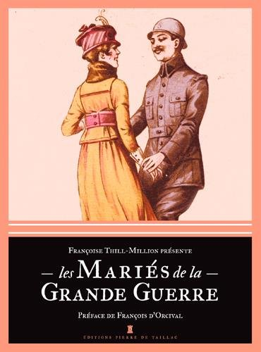 MARIES DE LA GRANDE GUERRE par Françoise THILL-MILLION