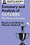 Summary and Analysis of Outliers: The Story of Success: Based on the Book by Malcolm Gladwell (Smart Summaries)