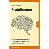 Brainfluence: 100 Formas De Convencer Y Persuadir a Traves Del Neuromarketing / 100 Ways to Persuade and Convince Consumers With Neuromarketing