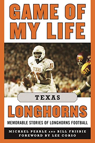 Game of My Life Texas Longhorns: Memorable Stories of Longhorns Football (English Edition) por Michael Pearle