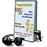 Magic School Bus, the - Climate Challenge and Inside the Earth (Playaway Children)