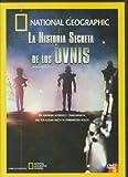 SECRET HISTORY OF UFOS (LA HISTORIA SECRETA DE LOS OVNIS)