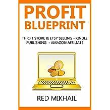 Profit Blueprint 2016 (3 in 1 bundle): THRIFT STORE & ETSY SELLING - KINDLE PUBLISHING  - AMAZON AFFILIATE (English Edition)