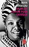 Un Billet D'avion Pour L'afrique (French Edition) by Angelou(2012-10-01)...