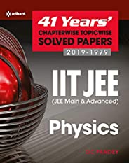 41 Years' Chapterwise Topicwise Solved Papers (2019-1979) IIT JEE Phy