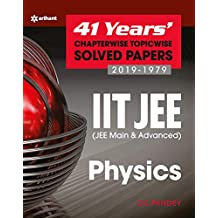 41 Years' Chapterwise Topicwise Solved Papers (2019-1979) IIT JEE Physics