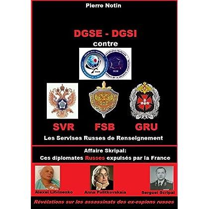 DGSE - DGSI contre les services russes du renseignement : SVR - FSB - GRU