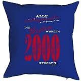 Kissenbezug, Kissenhülle, Bezug für Kissen zum Geburtstag - Lieblingsmenschen... die Besten wurden 2000 geboren!