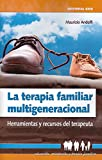 LA TERAPIA FAMILIAR MULTIGENERACIONAL (Educación, orientación y terapia familiar)