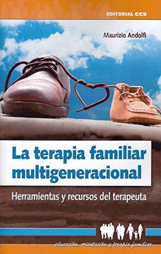 LA TERAPIA FAMILIAR MULTIGENERACIONAL (Educación, orientación y terapia familiar) por Maurizio Andolfi