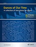 Dances of Our Time: A collection of new pieces for piano. Klavier.
