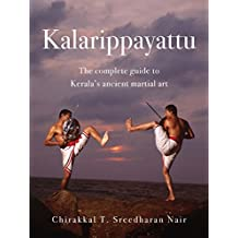 Kalarippayattu: The Complete Guide to Kerala's Ancient Martial Art