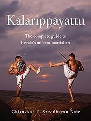 Kalarippayattu: The Complete Guide to Kerala's Ancient Martial Art