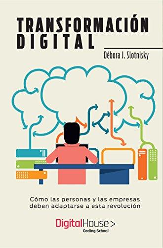 Transformación digital: cómo las empresas y los profesionales deben adaptarse a esta revolución lectura libros gratis leer libros online descarga y lee libros gratis