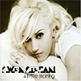 4 In The Morning by Gwen Stefani -