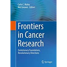 Frontiers in Cancer Research: Evolutionary Foundations, Revolutionary Directions