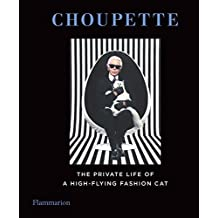 Choupette: The Private Life of a High-Flying Cat