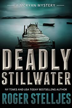Deadly Stillwater: A compelling crime thriller (Mac McRyan Mystery Series Book) (English Edition) par [Stelljes, Roger]