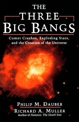 The Three Big Bangs: Comet Crashes, Exploding Stars, And The Creation Of The Universe (Helix Books)