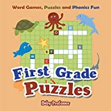First Grade Puzzles: Word Games, Puzzles and Phonics Fun