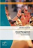 Crowd Management: Verhinderung von Massenphänomenen bei Großveranstaltungen by Christian Zacherle (2014-04-11)