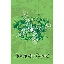 Gratitude Journal Butterfly: An Inspirational Notebook to Practise Daily Gratitude: Volume 6 (Gratitude Journal - Grunge Serie)
