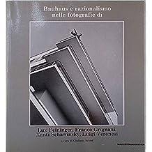 Bauhaus e razionalismo nelle fotografie di Lux Feininger, Franco Grignani, Xanti Schawinsky, Luigi Veronesi