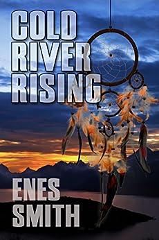 Cold River Rising (Cold River Series, Book 1) par [Smith, Enes]