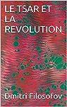 Le Tsar et la Révolution par Filosofov