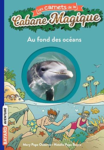 Les carnets de la cabane magique, Tome 10: Au fond des océans